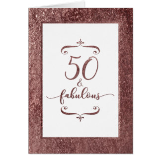 Rose Gold Glitter Celebrate 50 & Fabulous Birthday Card