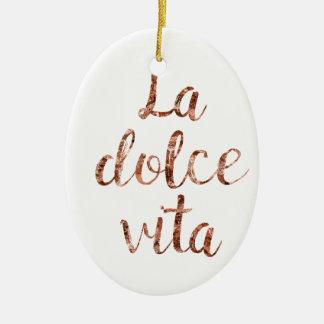 Rose gold La Dolce Vita Ceramic Ornament