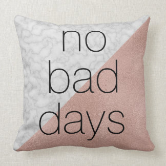 Rose Gold & Marble 'No Bad Days' Throw Pillow