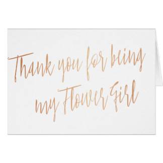"""Rose Gold """"Thank you for being my Flower Girl"""" Card"""