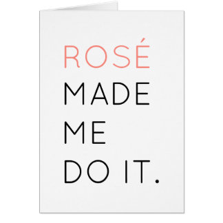 Rosé Made Me Do It Greeting Card