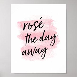Rosé the Day Away   Art Print