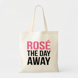 Rose the Day Away Quote Budget Tote Bag