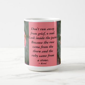 Rosebud...Don't Run Away Coffee Mug