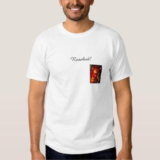 Rosebud! T-shirts