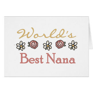 Roses and Daisies World's Best Nana Card