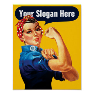 Rosie The Riveter - Add Your Own Custom Slogan Poster