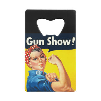 Rosie The Riveter: Gun Show! Credit Card Bottle Opener