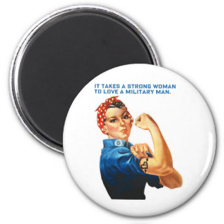 "ROSIE THE RIVETER - ""It takes a strong woman"" 2 Inch Round Magnet"