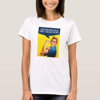 Rosie the Riveter Poster - Nevertheless She Persis T-Shirt