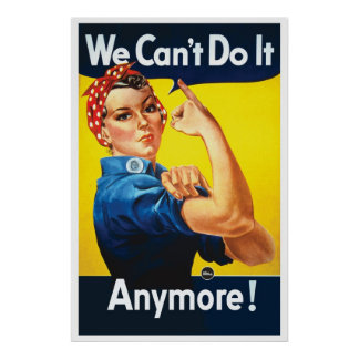 Rosie Unriveted: We Can't Do it Anymore LARGE Poster