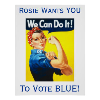 Rosie Wants You To Vote BLUE poster