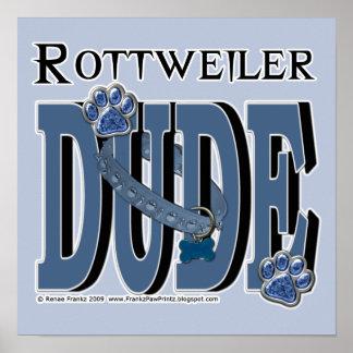Rottweiler DUDE Poster