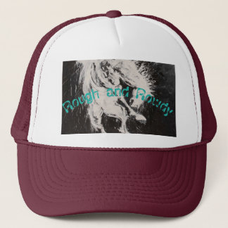Rough and Rowdy Trucker Hat