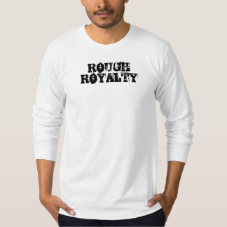 ROUGH ROYALTY T-Shirt