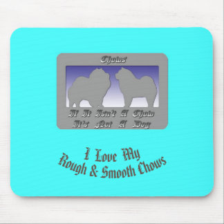 Rough & Smooth Chow Mouse pad