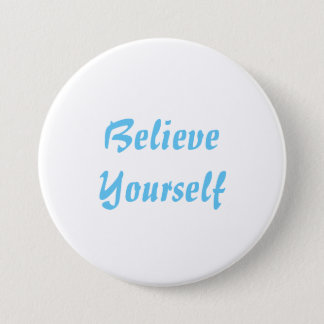 Round Button - Believe Yourself