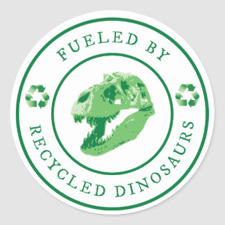 Round Fueled by Recycled Dinosaurs - Green Round Sticker