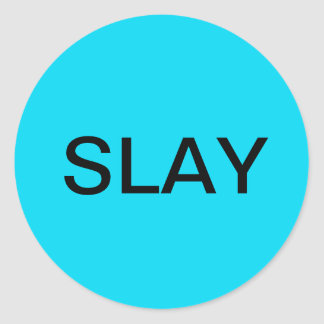 round glossy sticker- SLAY in blue Classic Round Sticker