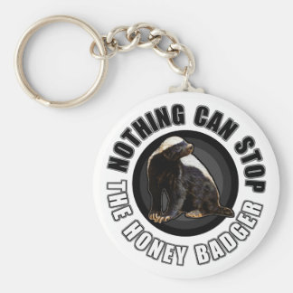 Round Nothing Can STOP the Honey Badger Design Basic Round Button Keychain