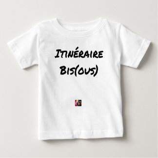 ROUTE (A) (OUS) - Word games - François City Baby T-Shirt