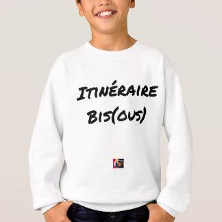 ROUTE (A) (OUS) - Word games - François City Sweatshirt