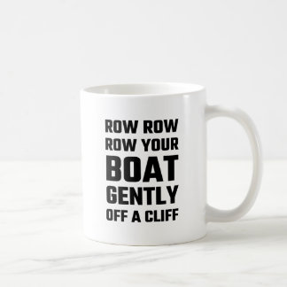 Row, Row, Row Your Boat Gently Off a Cliff Coffee Mug
