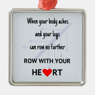 Row with your heart motivation Silver-Colored square ornament