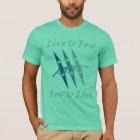 RowChick Live to Row T-Shirt