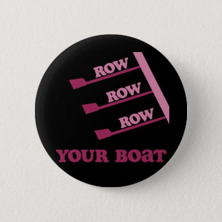 RowChick Row Row Row Your Boat 2 Inch Round Button