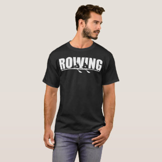 Rowers Rowing Gift T-Shirt