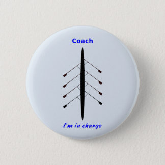 Rowing coach in charge 2 inch round button