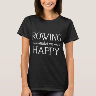Rowing Happy T-Shirt (Various Colors & Styles)