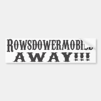 Rowsdower Mobile AWAY! Sticker Bumper Sticker
