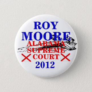Roy Moore Supreme Court 2012 2 Inch Round Button