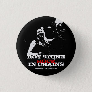 ROY STONE ROCK IN CHAINS BADGE 1 INCH ROUND BUTTON