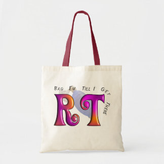 """RT """"Bag Em Till I Get There"""" Gifts Tote Bag"""
