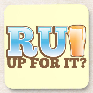 RU Up for it? BEER! Coaster