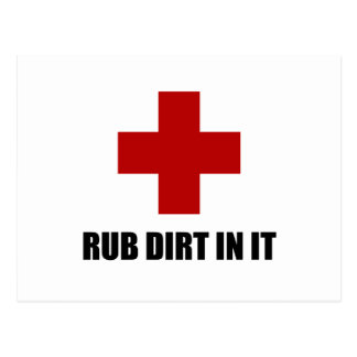 Rub Dirt In It Postcard