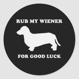 Rub my wiener for good luck round sticker