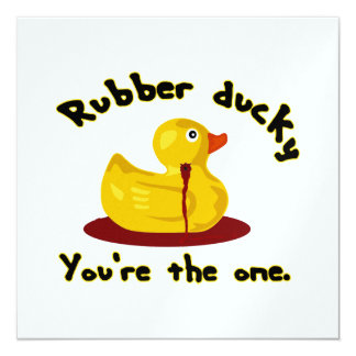 """Rubber Ducky - You're The One - Bleeding Duck 5.25"""" Square Invitation Card"""