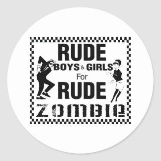 Rude boys and girls for rude zombie round sticker