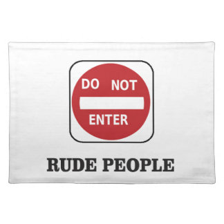 rude people dne placemat