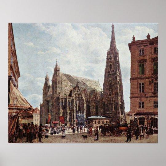 Rudolf Ritter von Alt - St Stephens Cathedral Poster