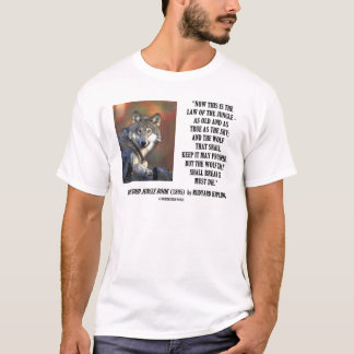 Rudyard Kipling Law Of The Jungle Prosper Quote T-Shirt