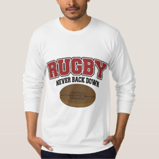 Rugby Never Back Down T-Shirt