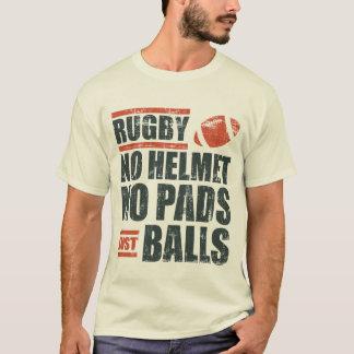 Rugby No Helmet No Pads Just Balls T-Shirt