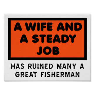 Ruined a Great Fisherman Funny Poster