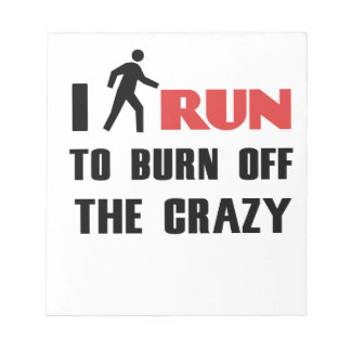 Ruining and health, to burn off the crazy notepad
