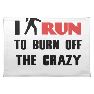 Ruining and health, to burn off the crazy placemat